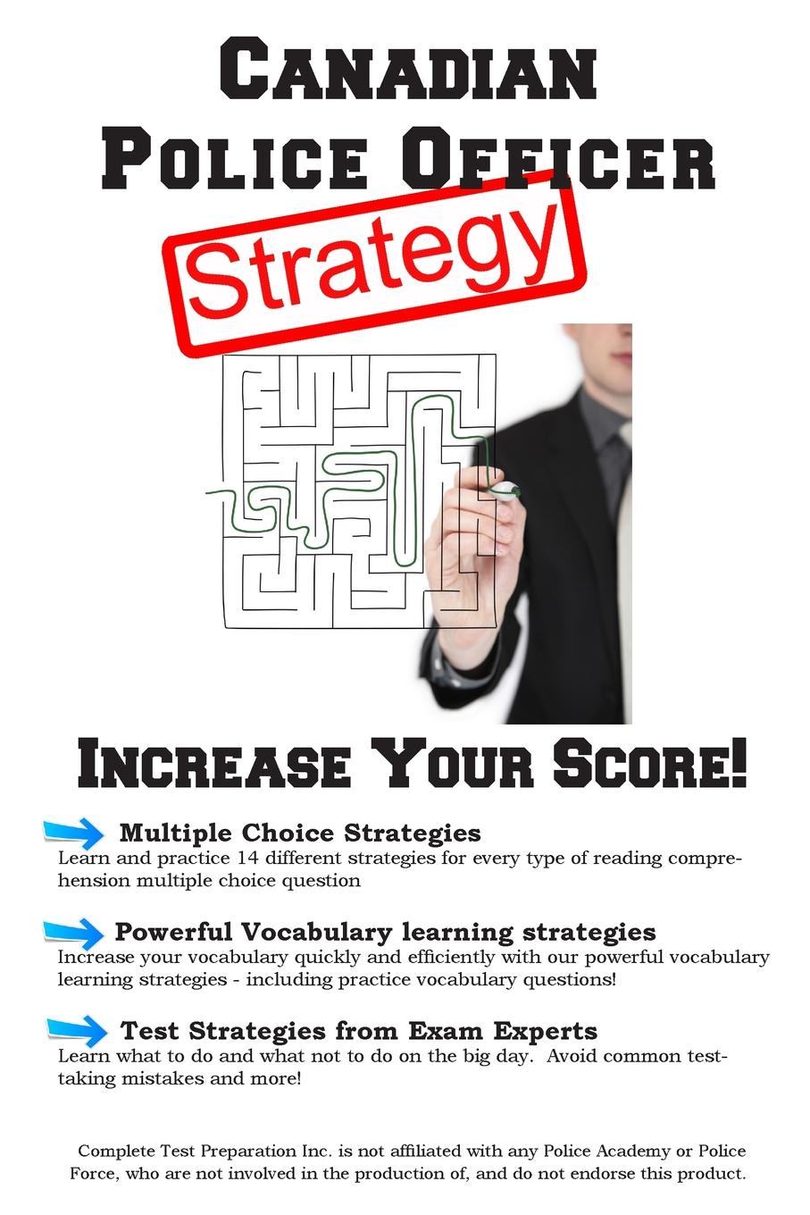 Complete Test Preparation Inc. Canadian Police Officer Test Strategy. Winning Multiple Choice Strategies for the Canadian Police Officer Test