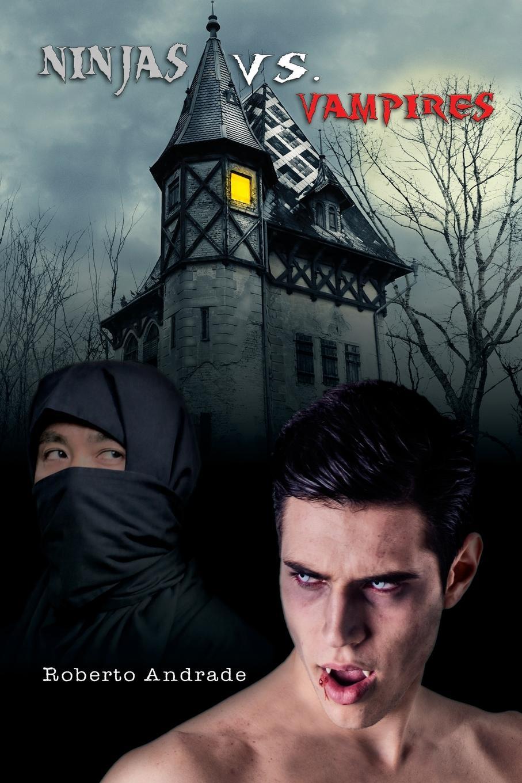 Roberto Andrade Ninjas vs. Vampires a dark ones novel in the company of vampires book 8