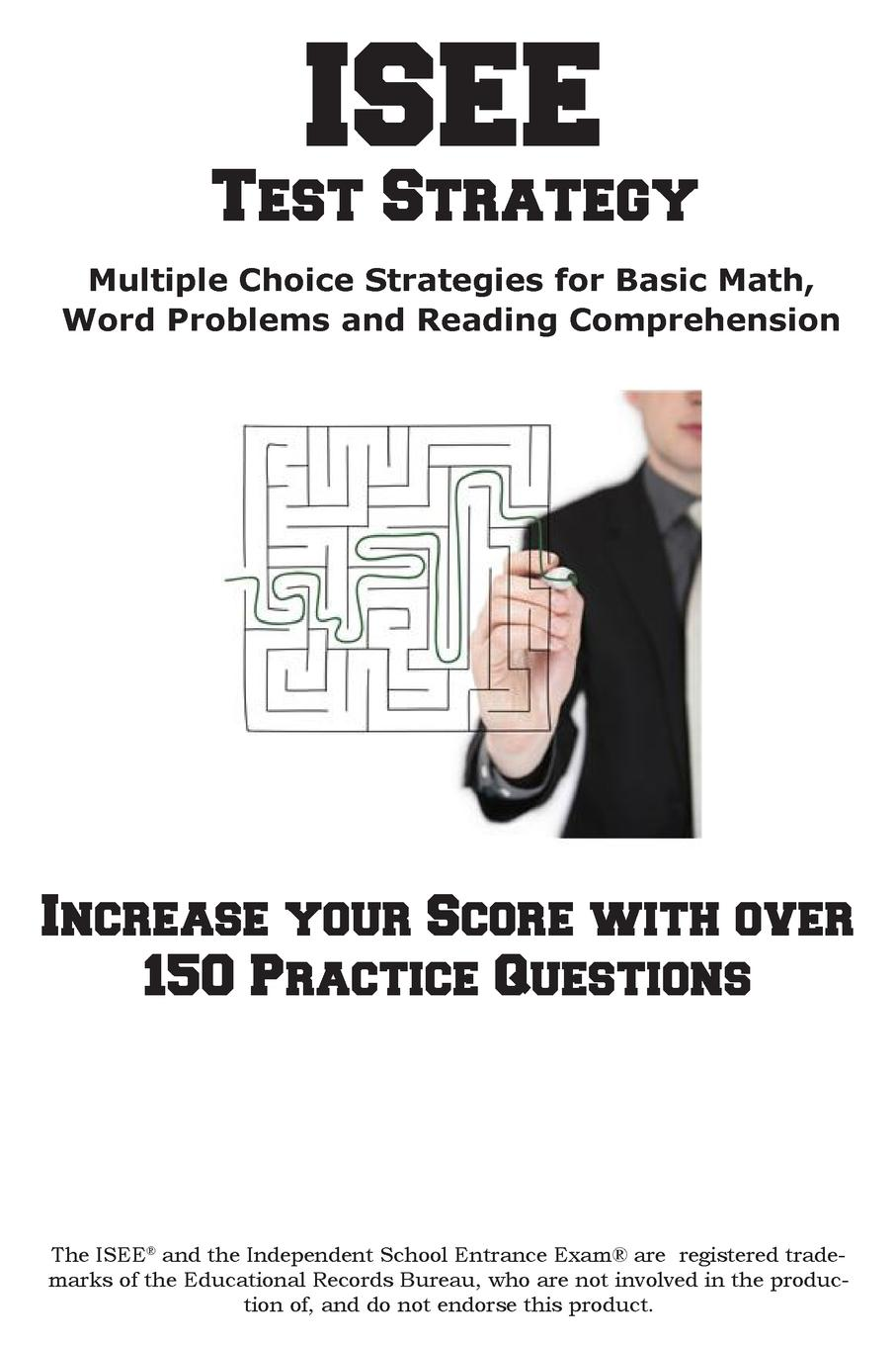 Complete Test Preparation Inc. ISEE Test Strategy. Winning Multiple Choice Strategies for the Independent School Entrance Exam marcus alexander strategy for the corporate level where to invest what to cut back and how to grow organisations with multiple divisions