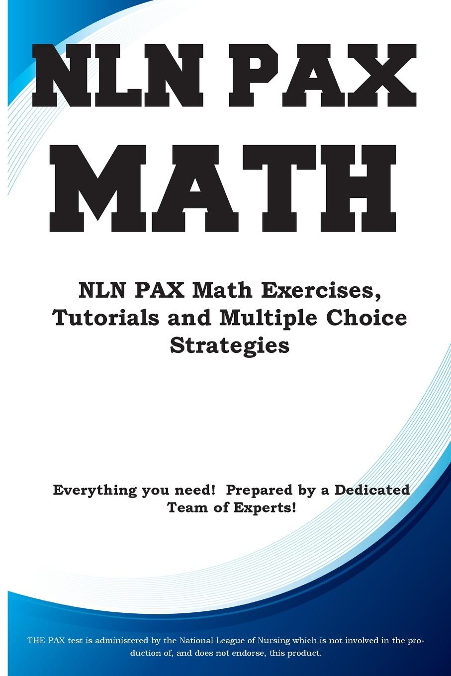 Complete Test Preparation Inc. NLN PAX Math. NLN PAX Math Exercises, Tutorials and Multiple Choice Strategies steve slavin all the math you ll ever need a self teaching guide