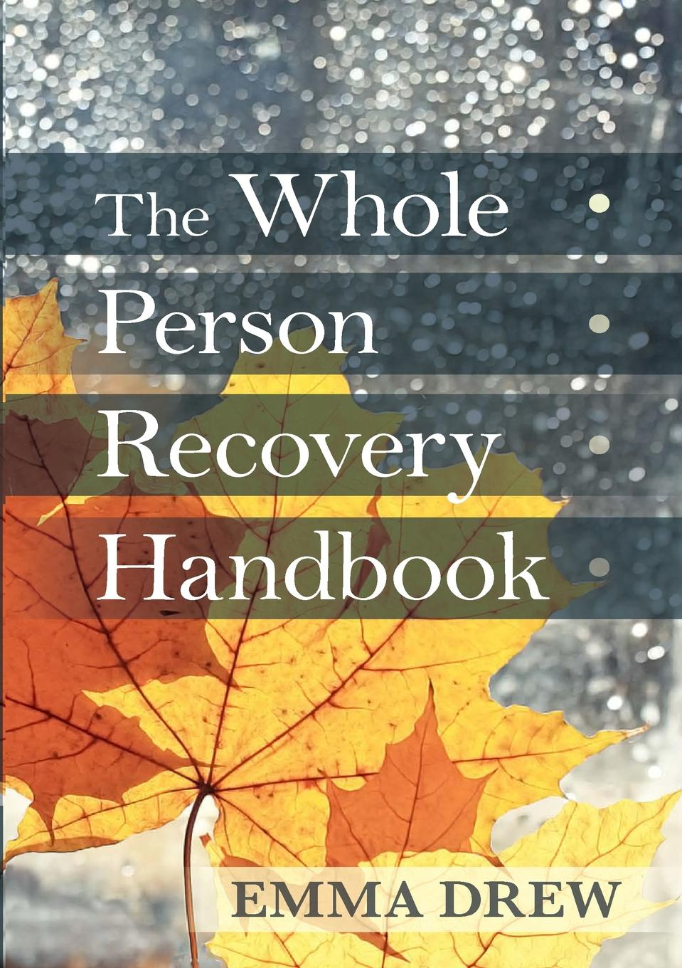 Emma Drew Whole Person Recovery Handbook цены