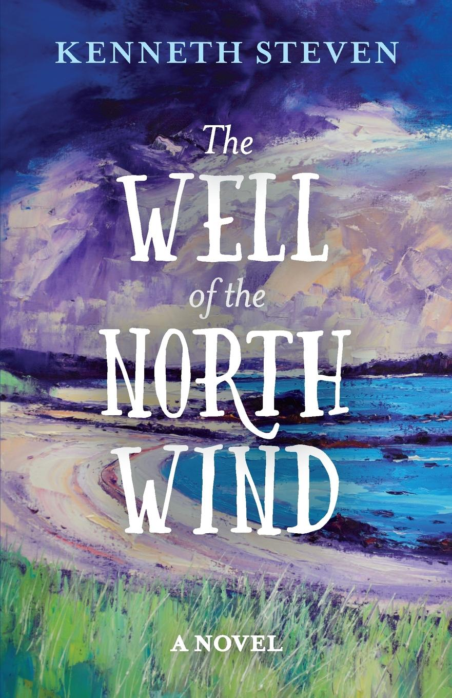 Kenneth Steven The Well of the North Wind