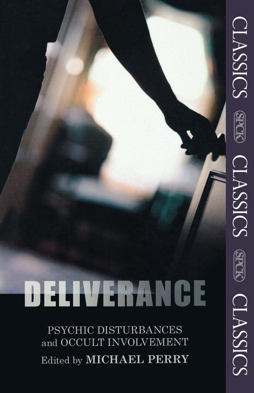 Deliverance - Psychic Disturbances and Occult Involvement
