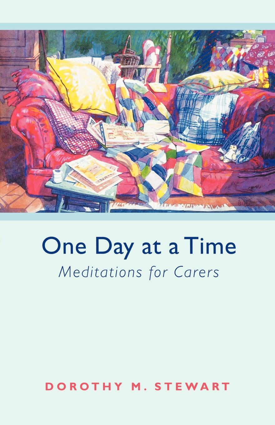Dorothy M. Stewart One Day at a Time - Meditations for carers scott james prepared neighborhoods creating resilience one street at a time
