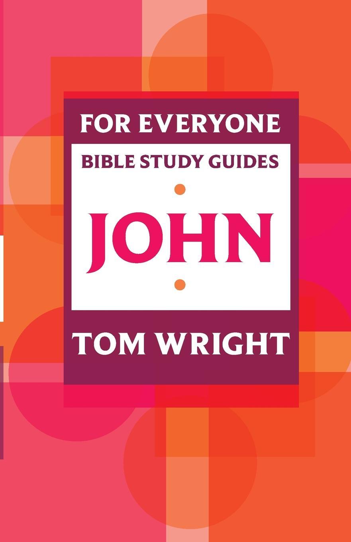 лучшая цена Tom Wright For Everyone Bible Study Guide. John
