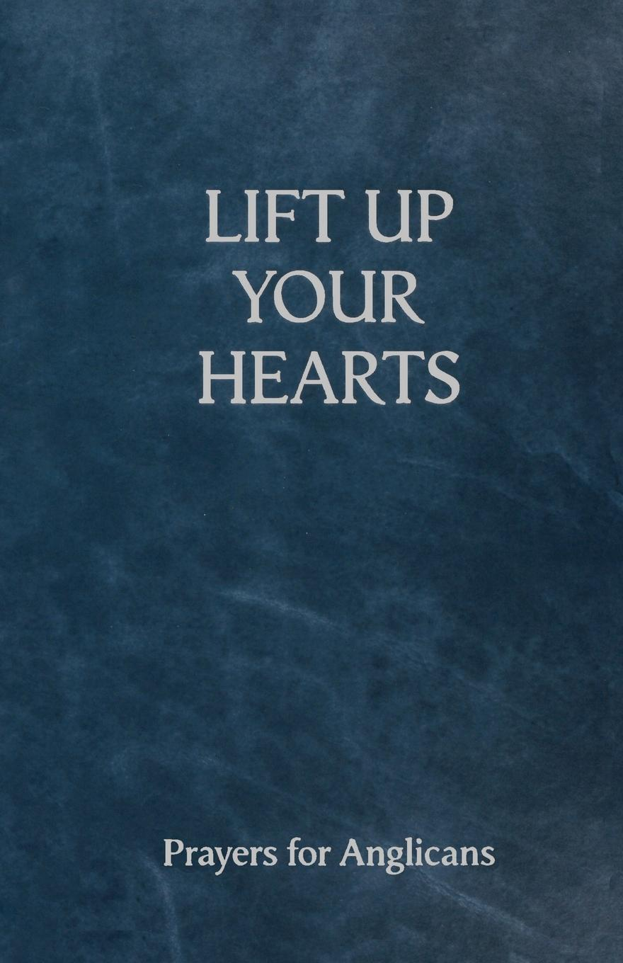 Lift Up Your Hearts - A Pray Book for Anglicans etta jones always in our hearts