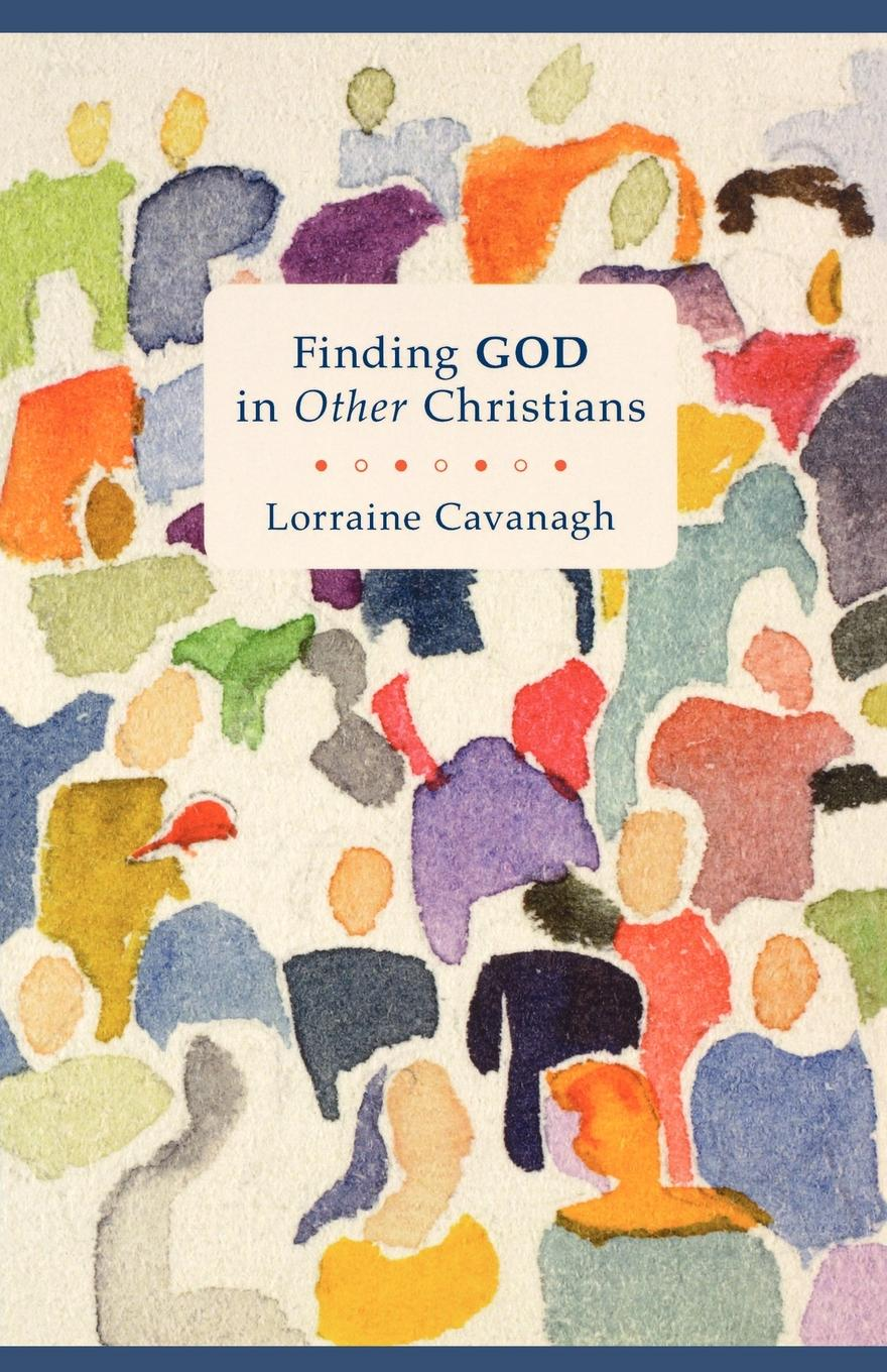 Lorraine Cavanagh Finding God in Other Christians the christians london