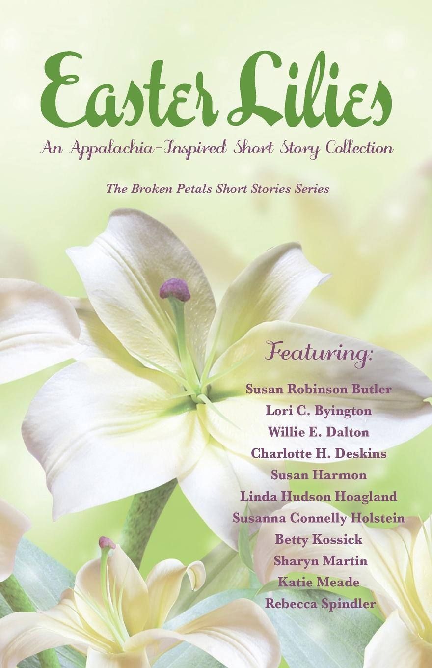 Easter Lilies. An Appalachia-Inspired Short Story Collection nina rae springfields the power of hope