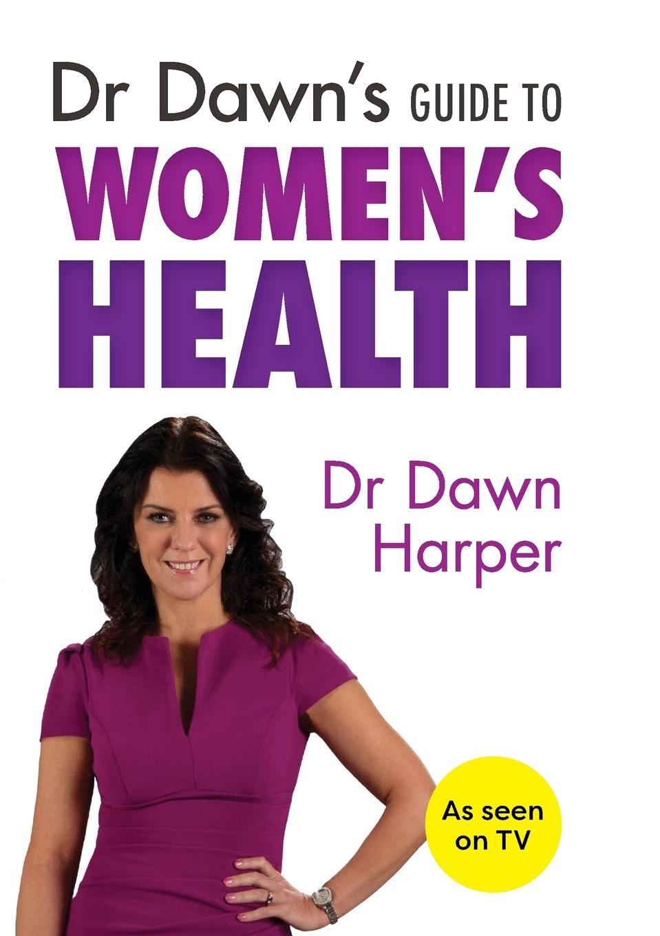 Dawn Harper Dr Dawn.s Guide to Women.s Health how to check for breast cancer lumps adopt the new test for breast cancer device
