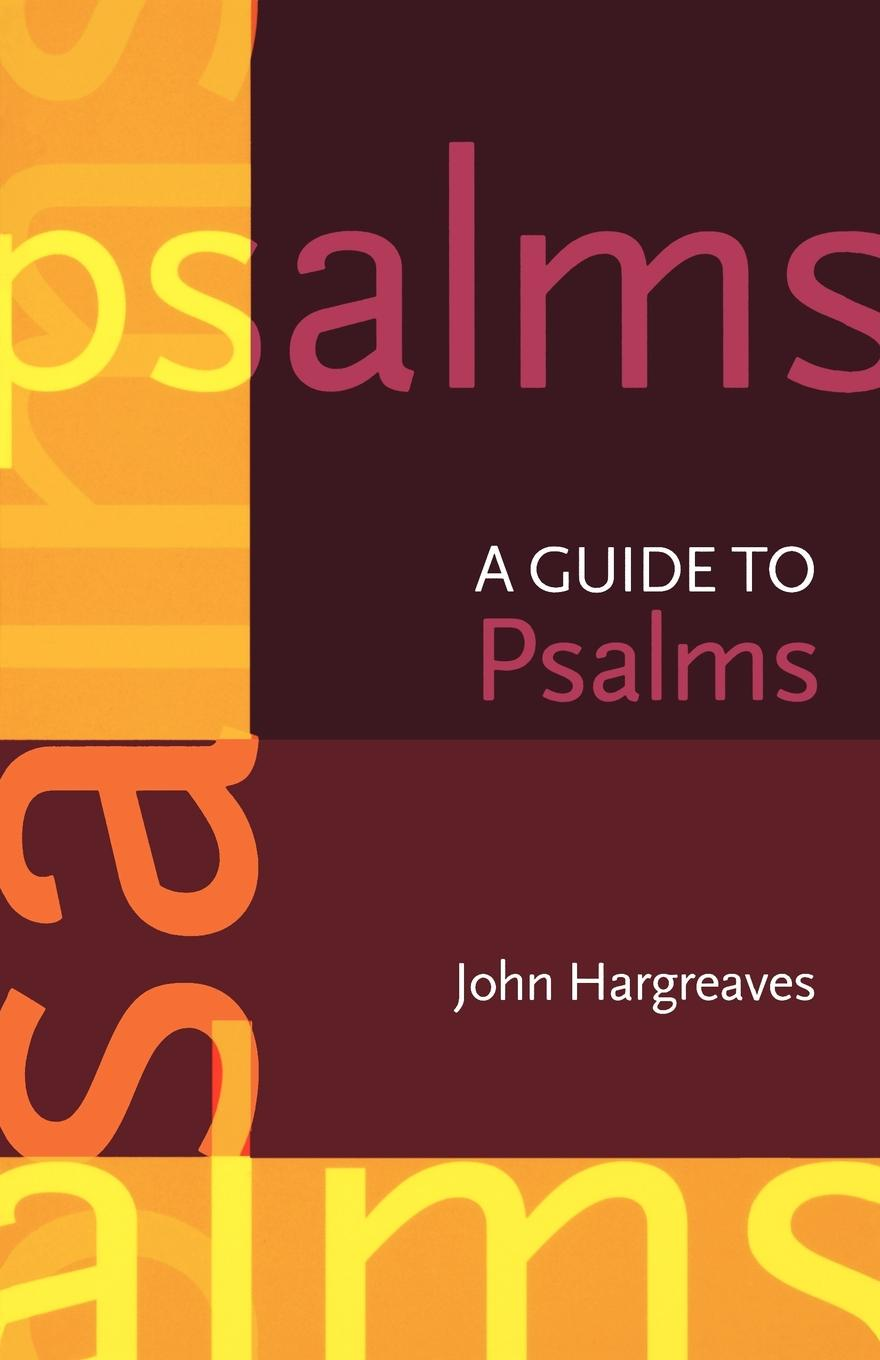 John Hargreaves Guide to the Psalms (ISG 6) lynn pinder psalms of the daughter