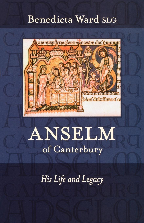 Фото - Benedicta Ward Anselm of Canterbury - His Life and Legacy patrick m ryan mason a christian man and his times