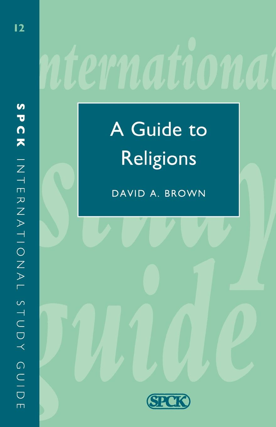 Фото - David A. Brown Guide to Religions, a (Isg 12) christina scull the j r r tolkien companion and guide volume 2 reader's guide part 1