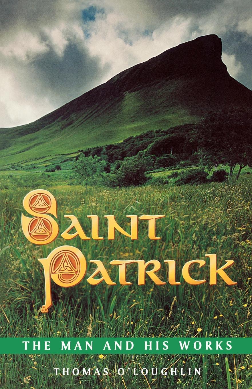 лучшая цена Thomas O'Loughlin Saint Patrick - The Man and His Works