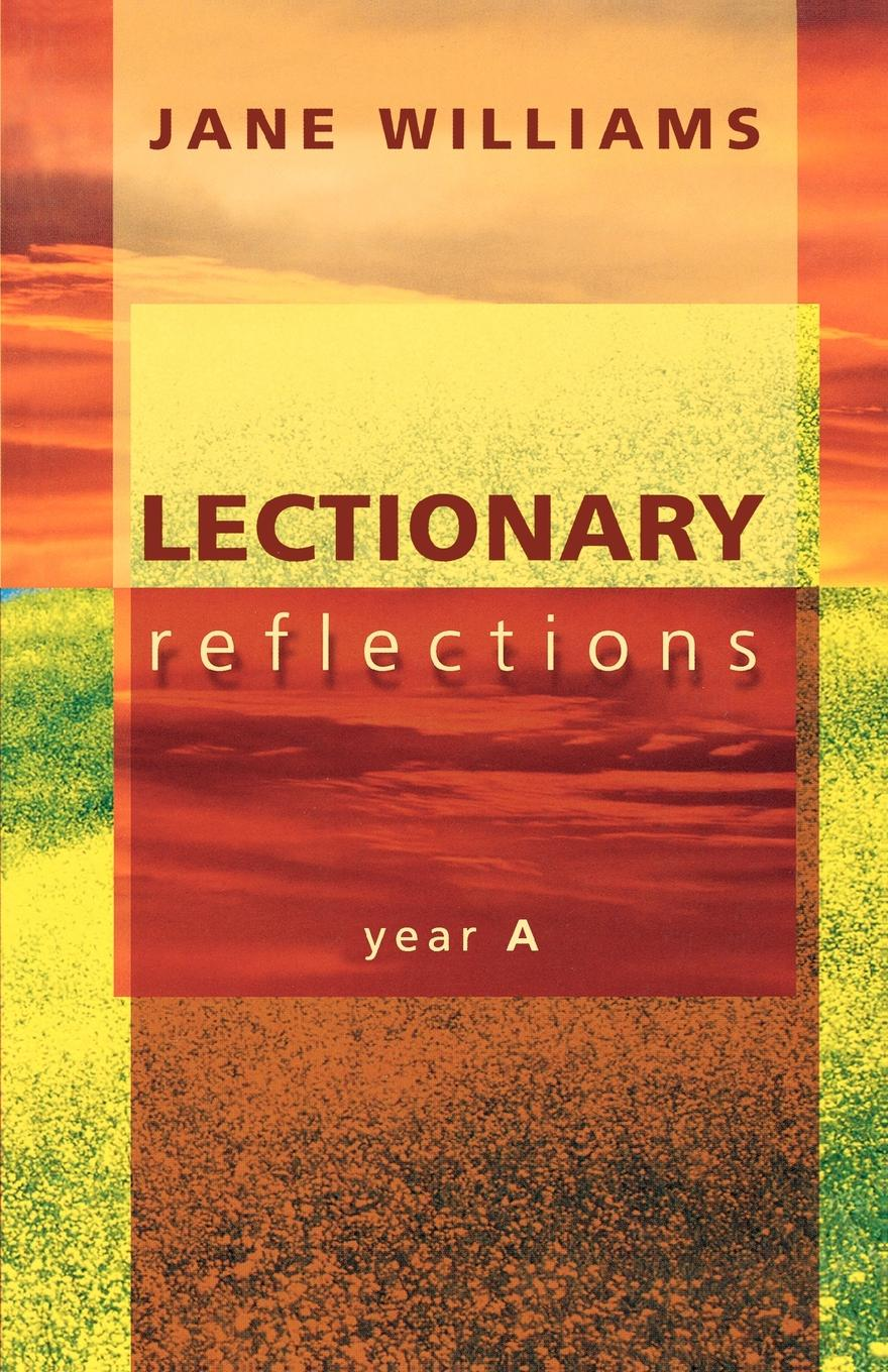 Jane Williams Lectionary Reflections - Year A reflections on a ravaged century