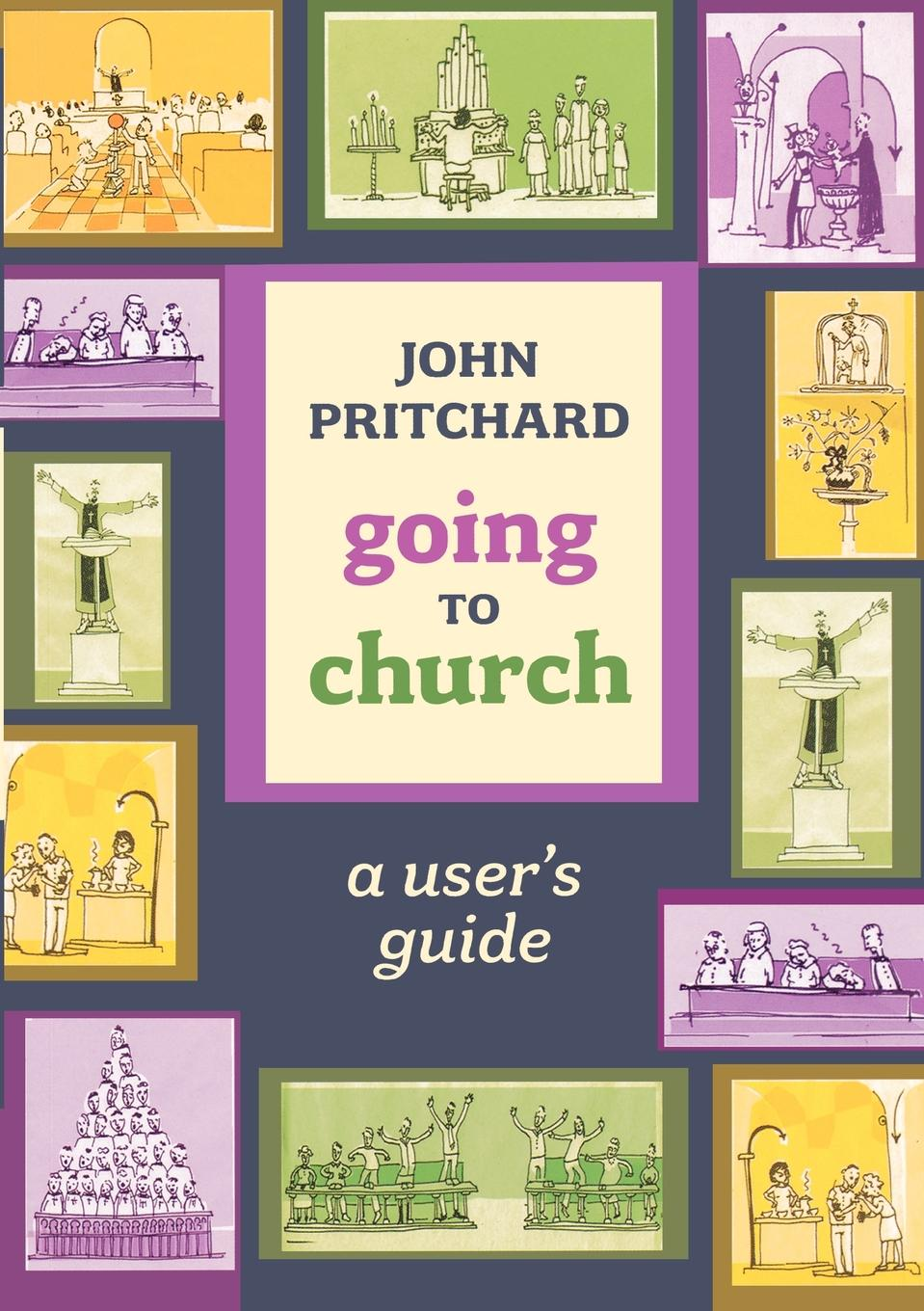 John Pritchard Going to Church - A user.s guide steven schafer it s ok this is church