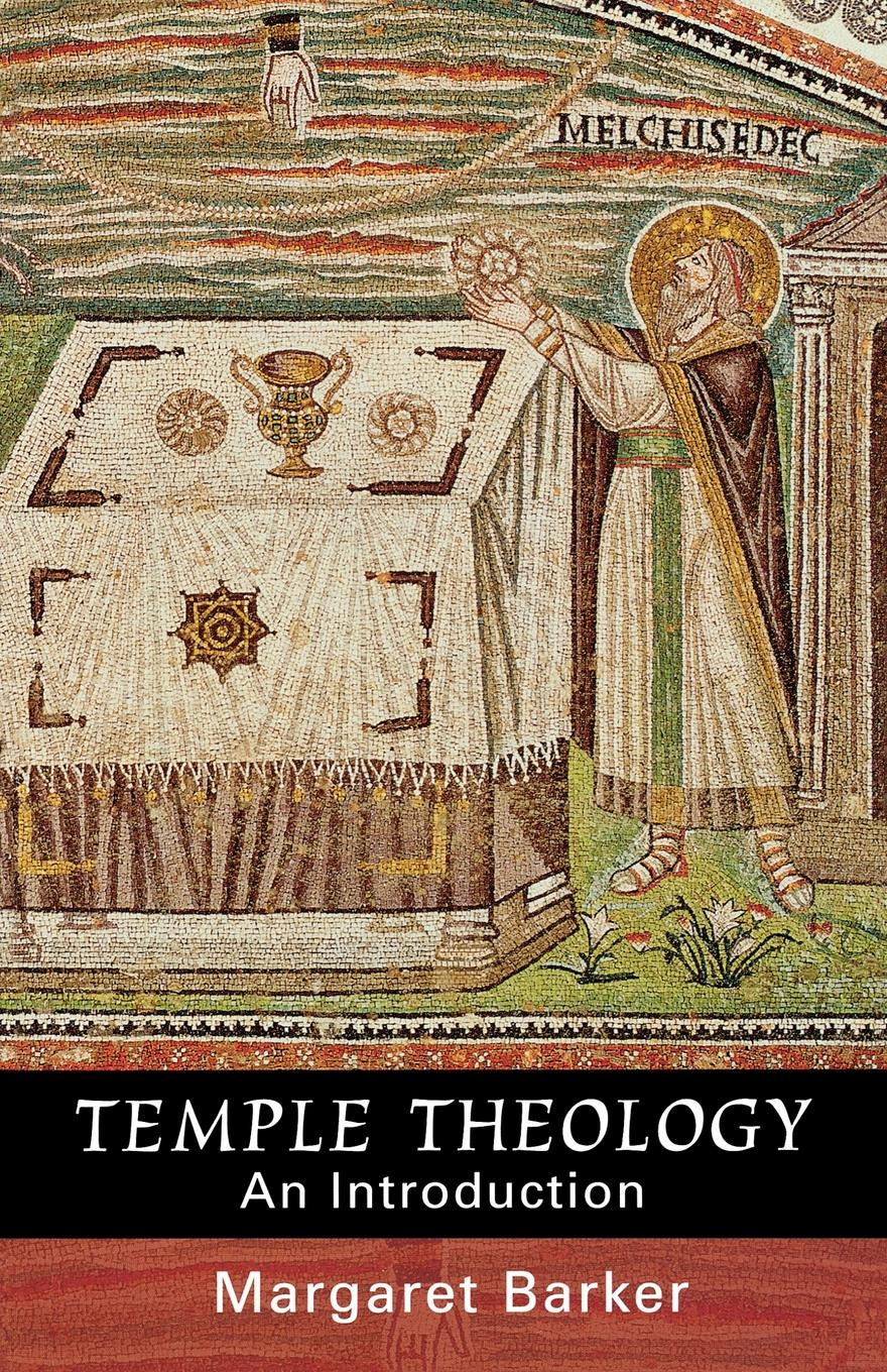 Margaret Barker Temple Theology - An Introduction robert j burdette the modern temple and templars a sketch of the life and work of russell h conwell pastor at the baptist temple philadelphia