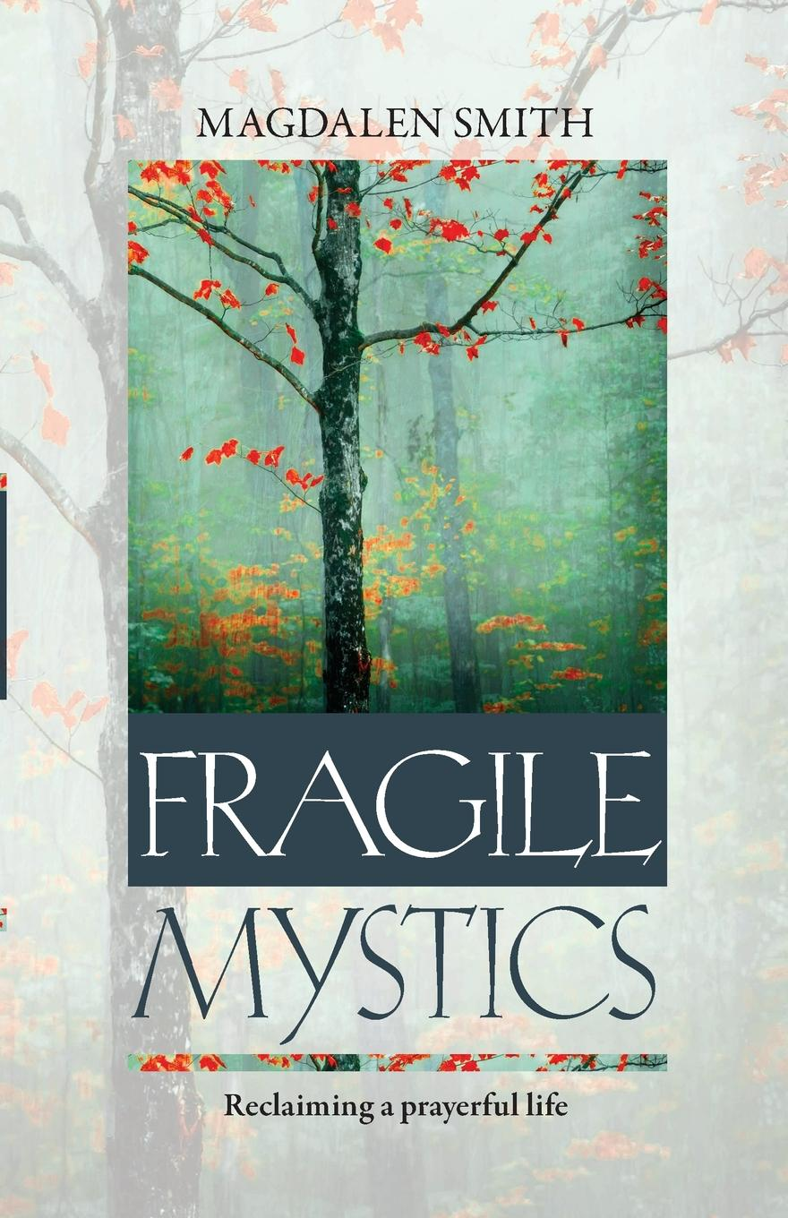 Magdalen Smith Fragile Mystics