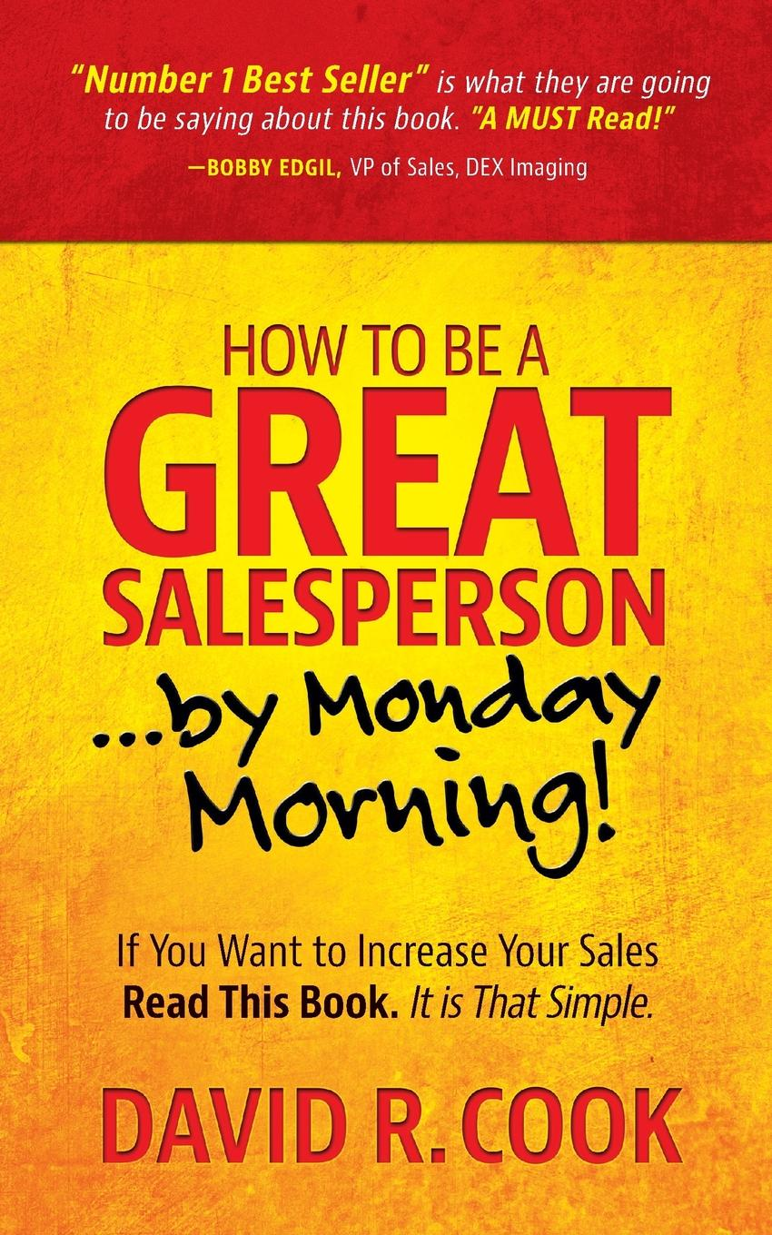 """How To Be A GREAT Salesperson...By Monday Morning. Experts Agree:""""BEST SALES BOOK EVER!"""" - Excellent Holiday..."""