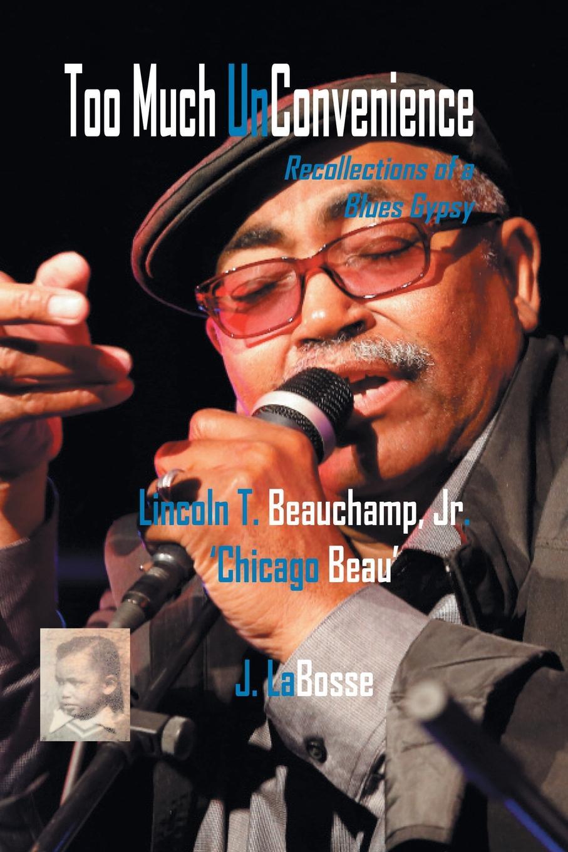 Jr. Lincoln T. Beauchamp Too Much UnConvenience zest zest 23742 3