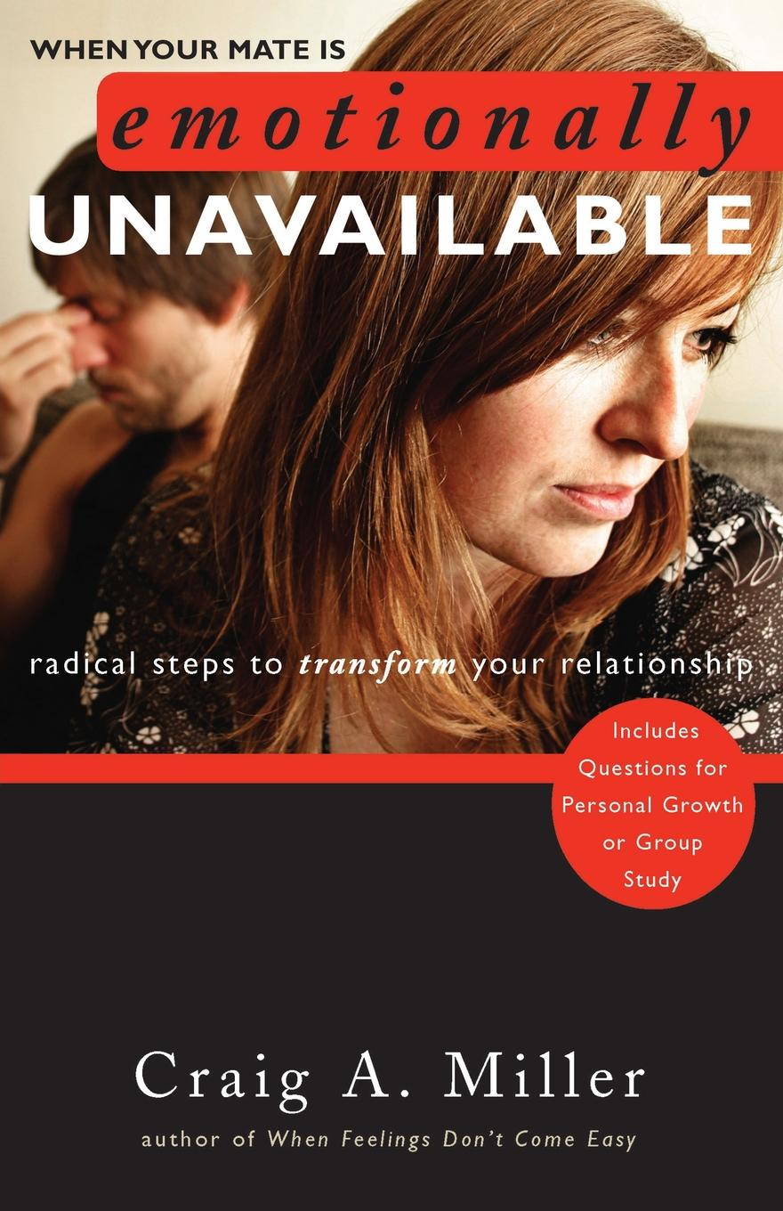 Craig Miller When Your Mate Is Emotionally Unavailable. Radical Steps to Transform Your Relationship jana alcorn hope speaks boldly transform your life