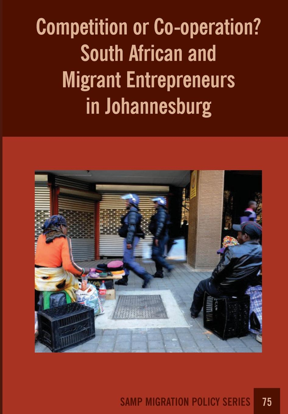 Sally Peberdy Competition or Co-operation. South African and Migrant Entrepreneurs in Johannesburg wilson uprooting poverty – the south african challenge
