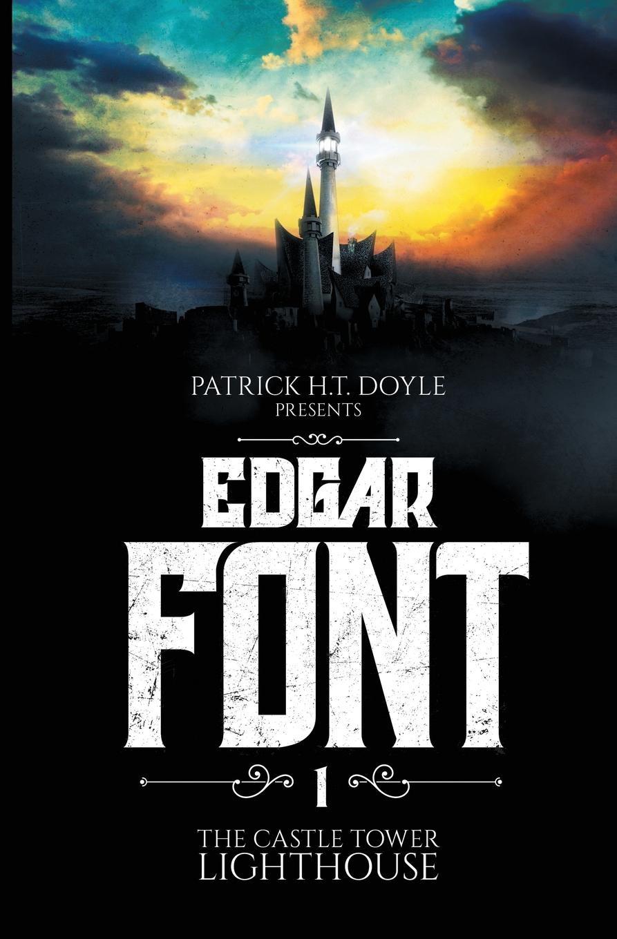 Patrick H.T. Doyle Edgar Font.s Hunt for a House to Haunt. Adventure One: the Castle Tower Lighthouse adventure annie goes to kindergarten