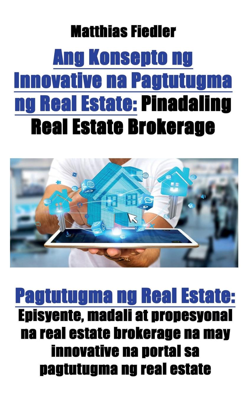 Matthias Fiedler Ang Konsepto ng Innovative na Pagtutugma ng Real Estate. Pinadaling Real Estate Brokerage: Pagtutugma ng Real Estate: Episyente, madali at propesyonal na real estate brokerage na may innovative na portal sa pagtutugma ng real estate mary wanjiru ng ang a zachary kosgei joyce kanyiri ict adoption in schools