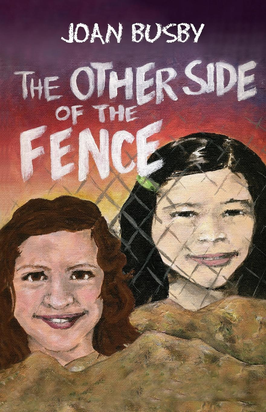 Joan L. Busby, Dee Uyeda The Other Side of the Fence yuknavitch l the book of joan