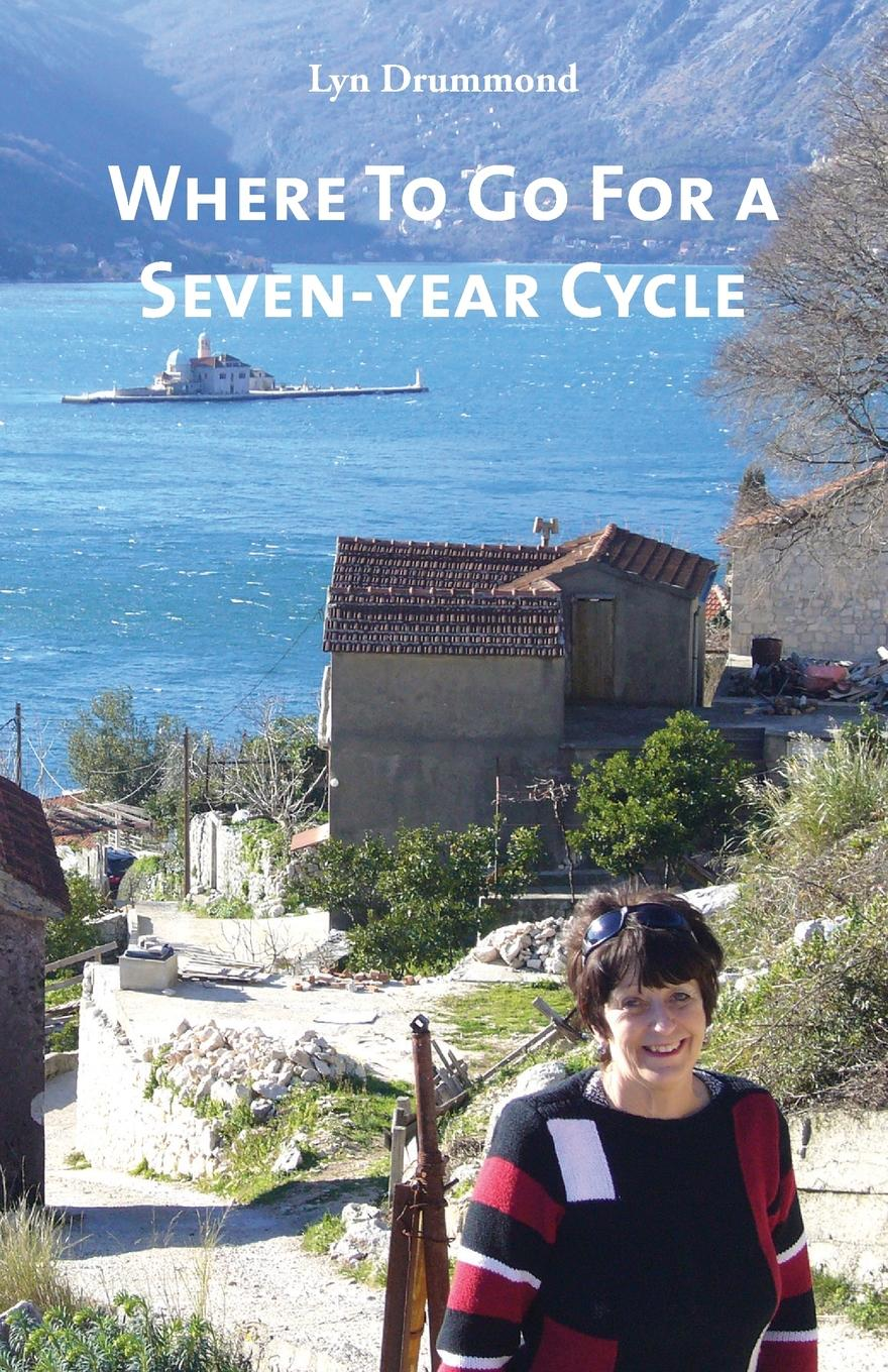 Lyn Drummond Where To Go For a Seven-year Cycle