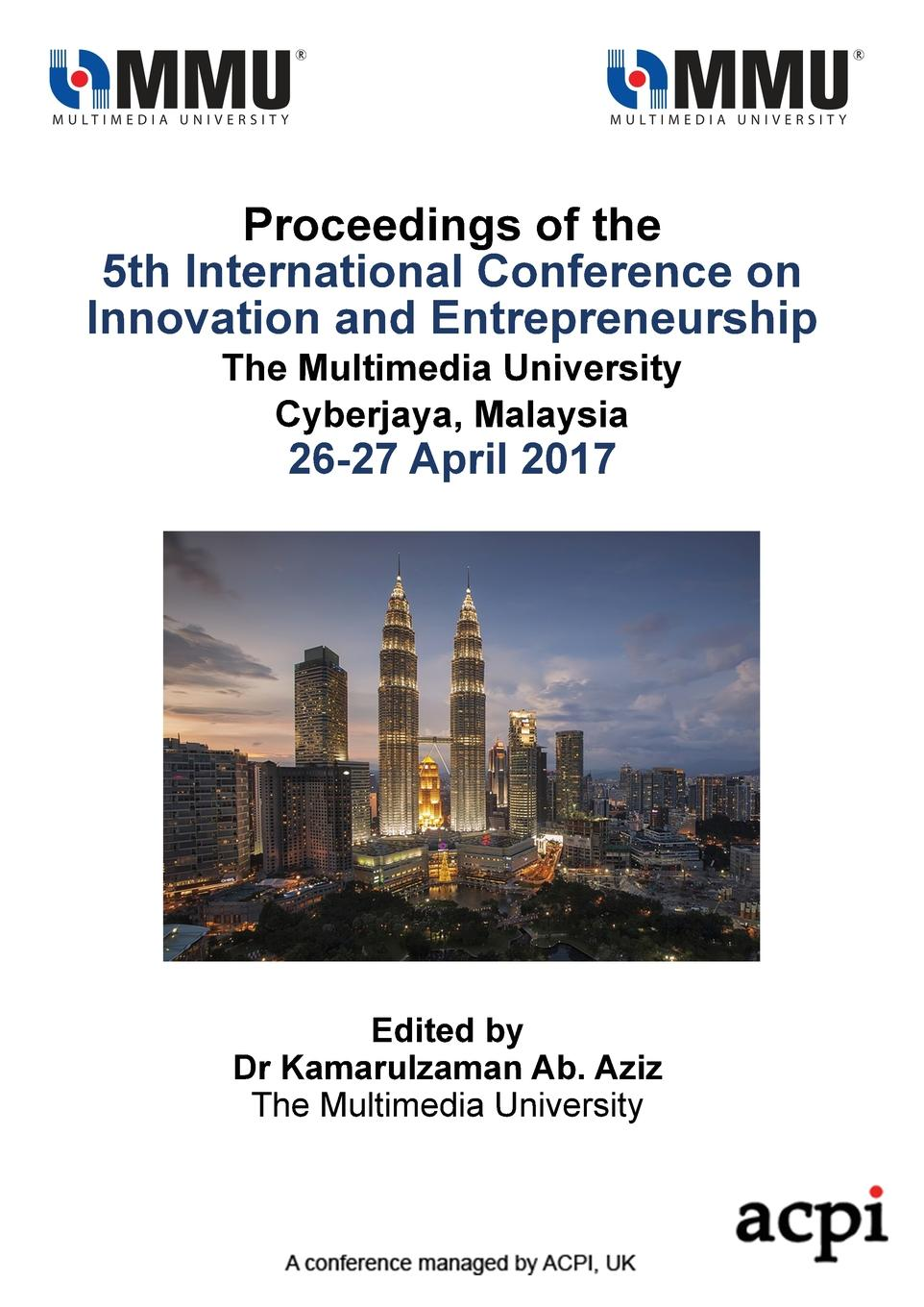 ICIE 2017 - Proceedings of the 5th International Conference on Innovation and Entrepreneurship knowledge and innovation dilemmas