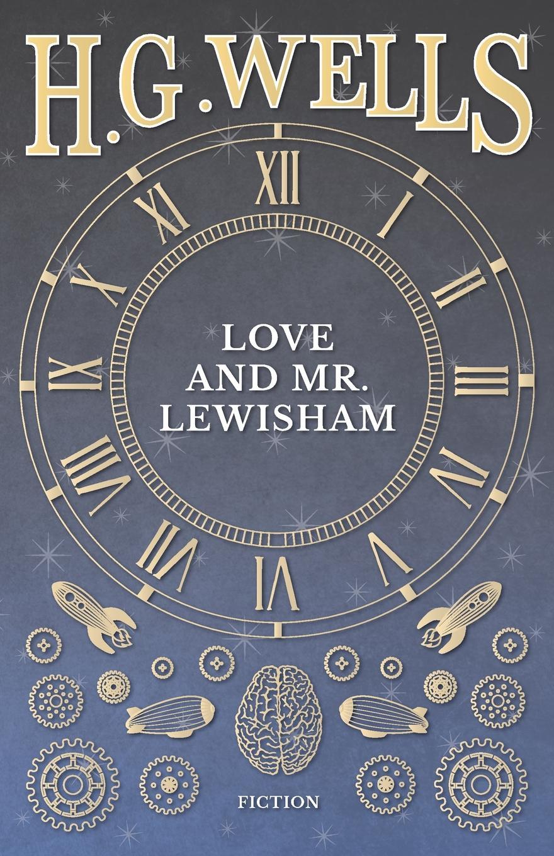 H. G. Wells Love And Mr. Lewisham