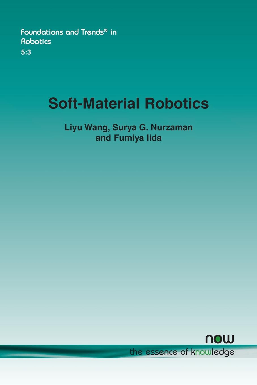 Liyu Wang, Surya G. Nurzaman, Fumiya Iida Soft-Material Robotics atanu maity serpentine robot locomotion