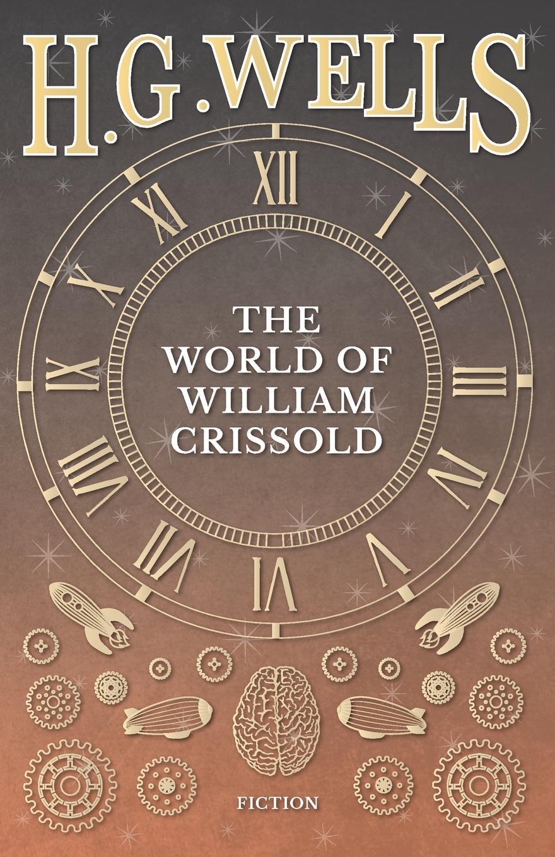 H.G. Wells The World of William Crissold