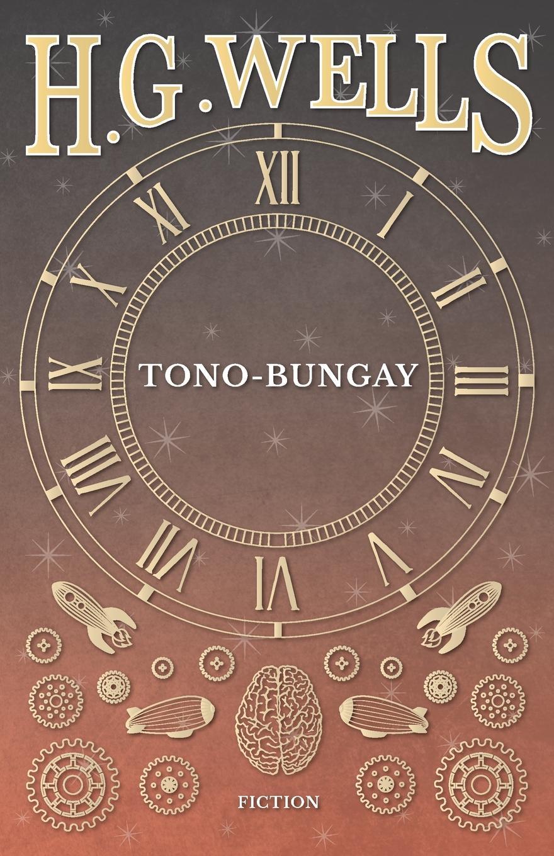 H.G. Wells Tono-Bungay