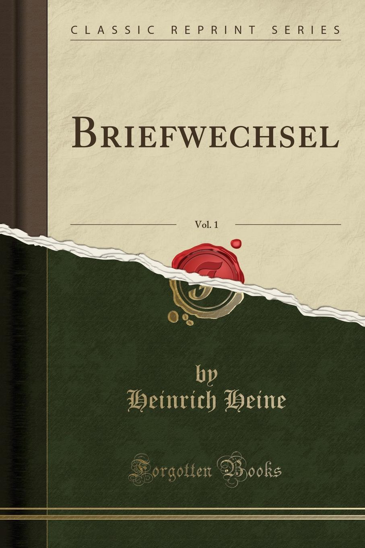 Heinrich Heine Briefwechsel, Vol. 1 (Classic Reprint) hermann von staff der befreiungs krieg der katalonier in den jahren 1808 bis 1814 t 2