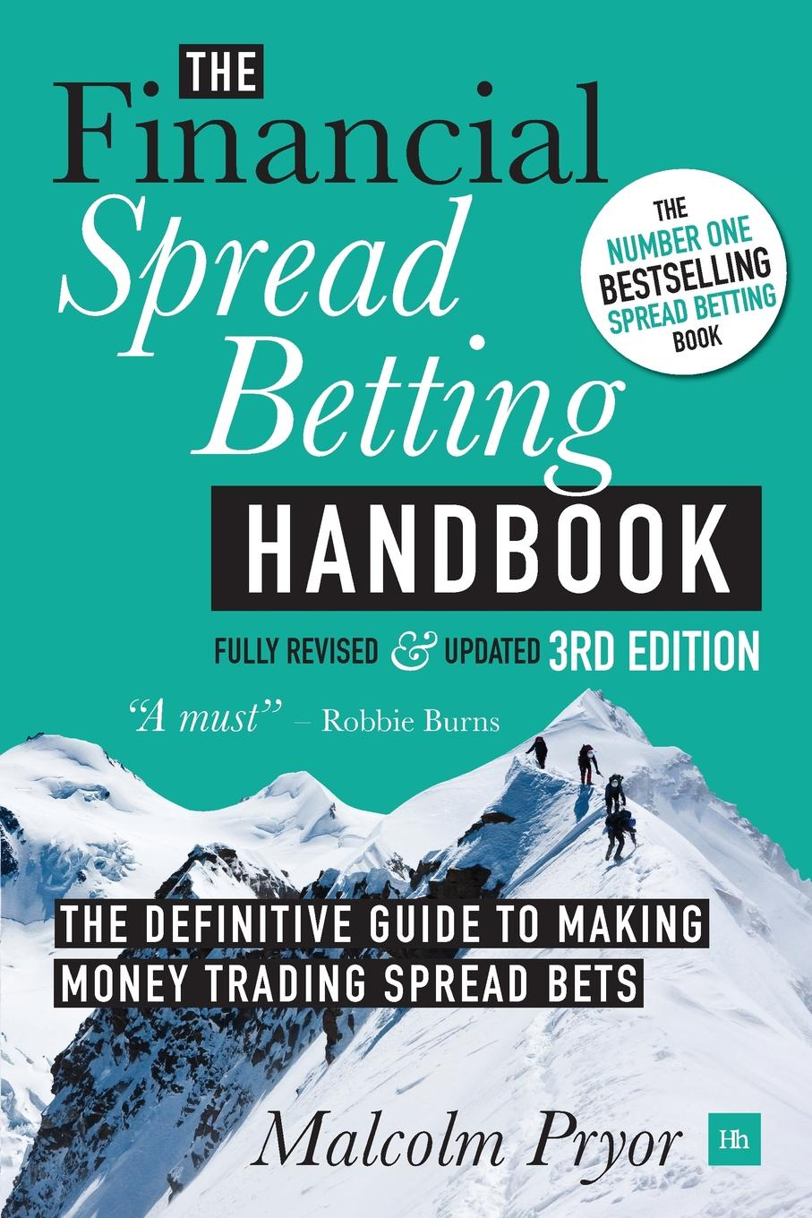 Malcolm Pryor Financial Spread Betting Handbook (3RD EDITION). A Definitive Guide to Making Money Trading Spread Bets