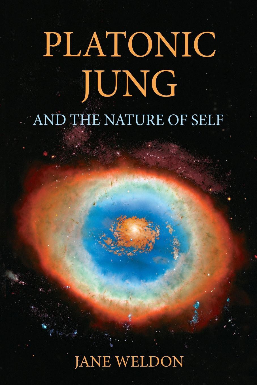 Jane Weldon Platonic Jung. And the Nature of Self