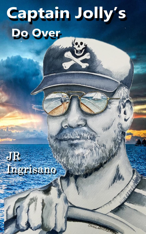 John Ingrisano Captain Jolly.s Do Over the captain