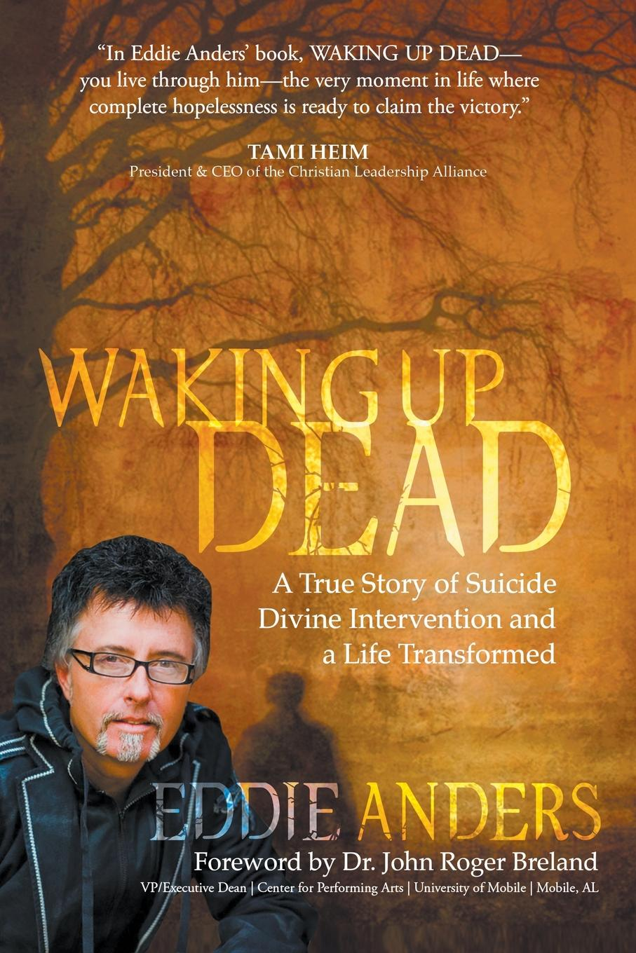 Eddie Anders Waking Up Dead. A True Story of Suicide, Divine Intervention and a Life Transformed be transformed