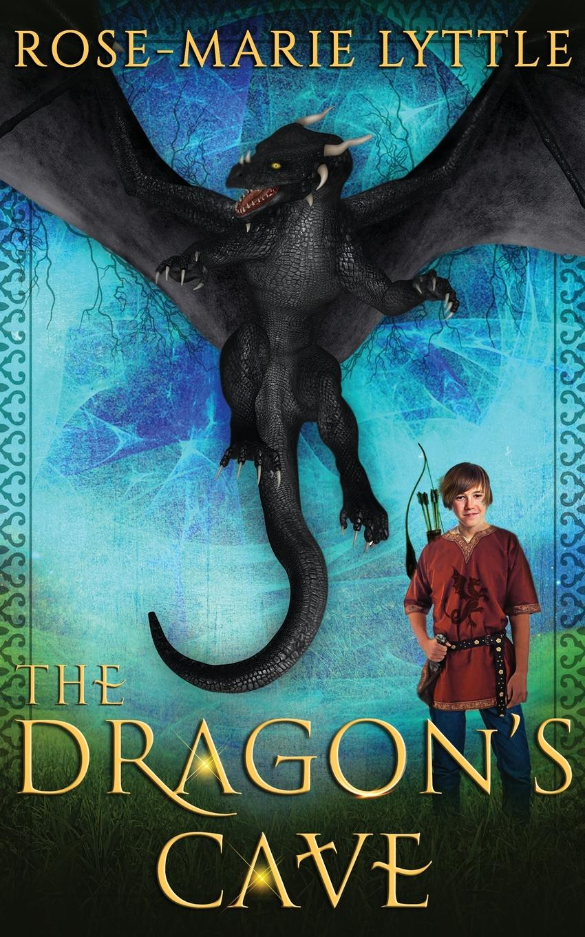 Rose-Marie Lyttle The Dragon.s Cave last dragon the
