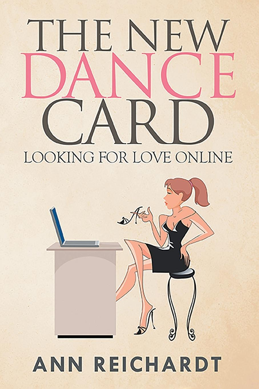 Ann Reichardt The New Dance Card. Looking For Love Online