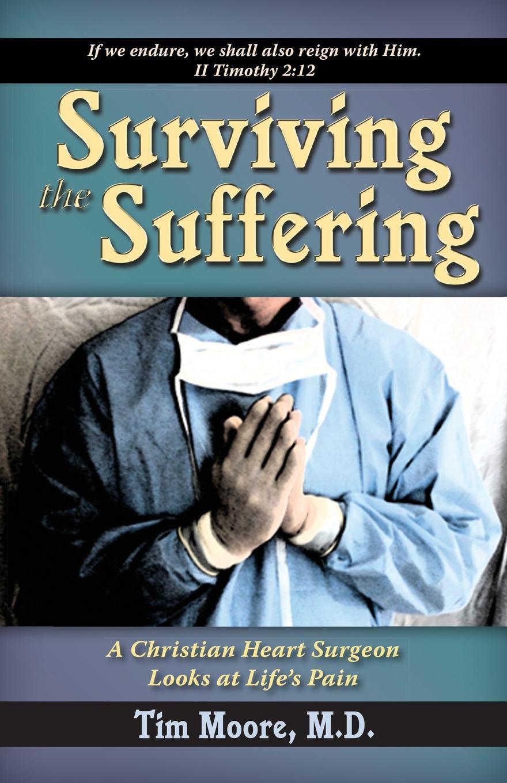 цена Tim Moore Surviving the Suffering онлайн в 2017 году