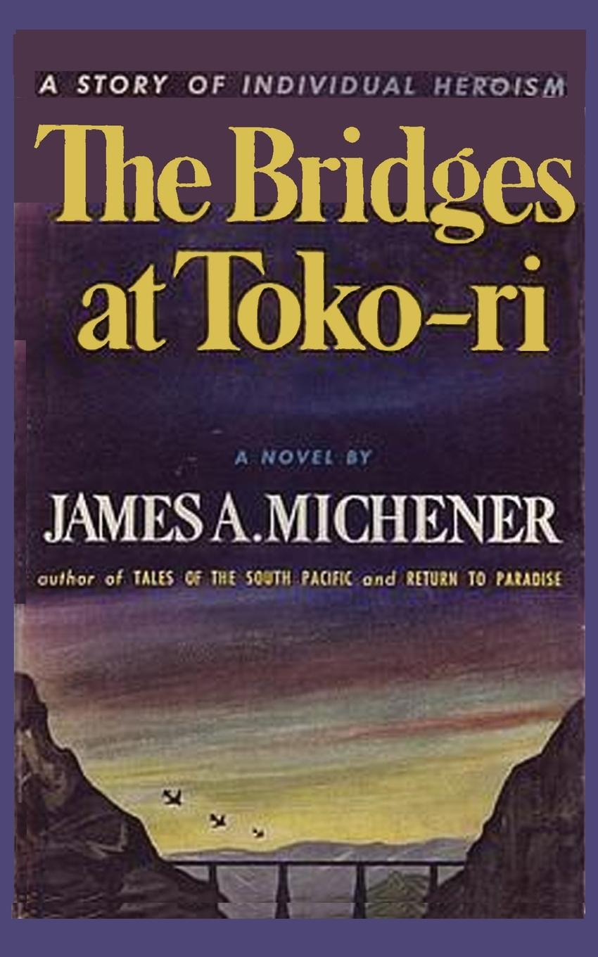 цена на James A. Michener The Bridges at Toko-Ri