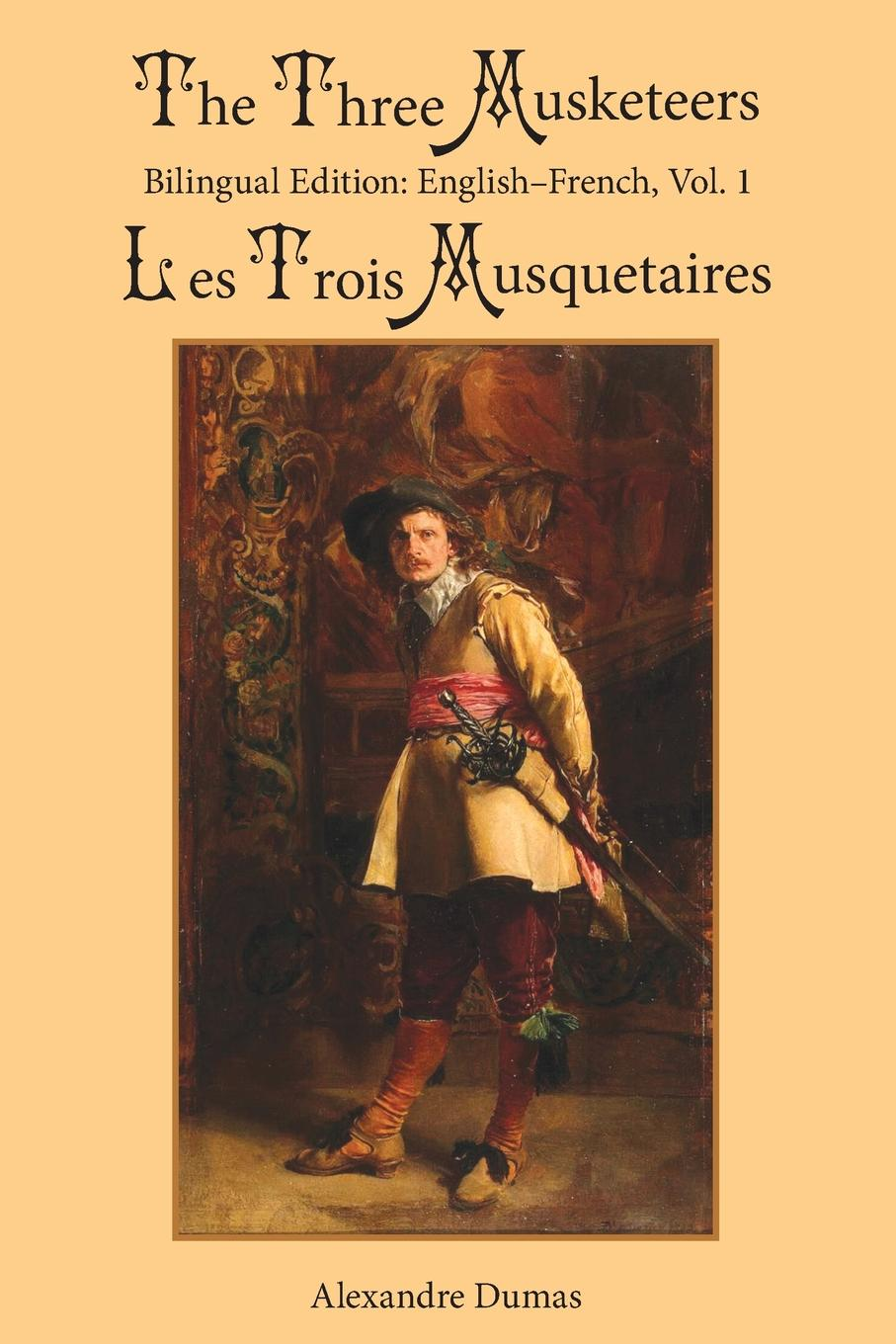 Александр Дюма, William Robson The Three Musketeers, Vol. 1. Bilingual Edition: English-French french in one click book with cd