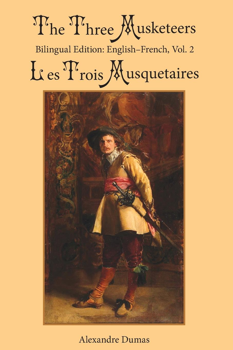 Александр Дюма, William Robson The Three Musketeers, Vol. 2. Bilingual Edition: English-French french in one click book with cd