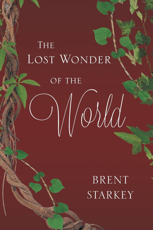 лучшая цена Brent Starkey The Lost Wonder of the World