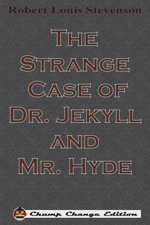 цена на Stevenson Robert Louis The Strange Case of Dr. Jekyll and Mr. Hyde (Chump Change Edition)