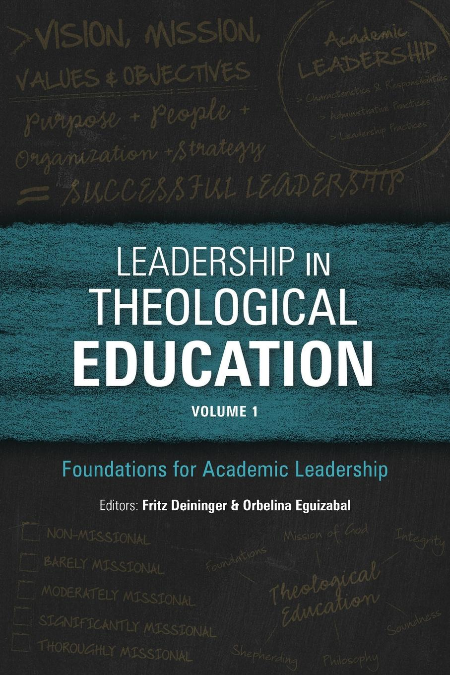 Leadership in Theological Education, Volume 1. Foundations for Academic Leadership hunt penelepe c development for academic leaders a practical guide for fundraising success