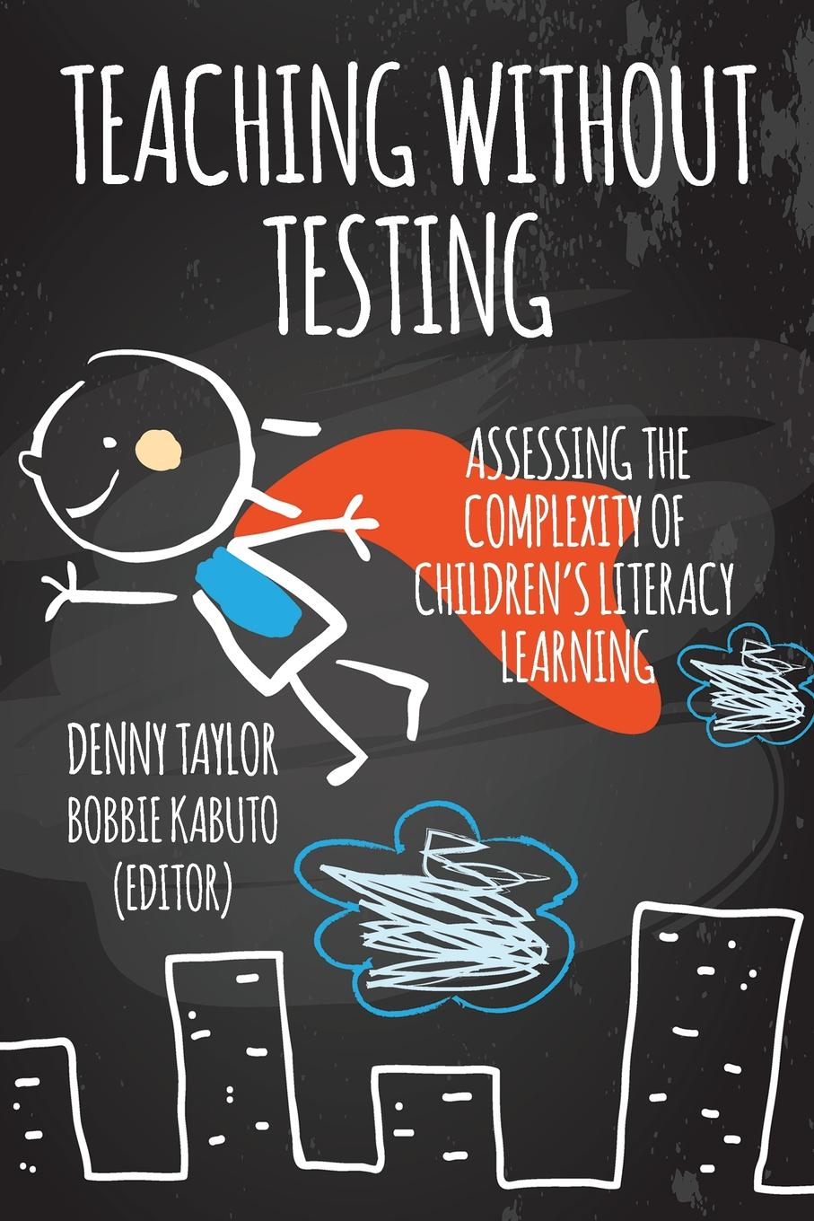 Фото - Denny Taylor Teaching Without Testing. Assessing the Complexity of Children.s Literacy Learning agent based snort in distributed environment
