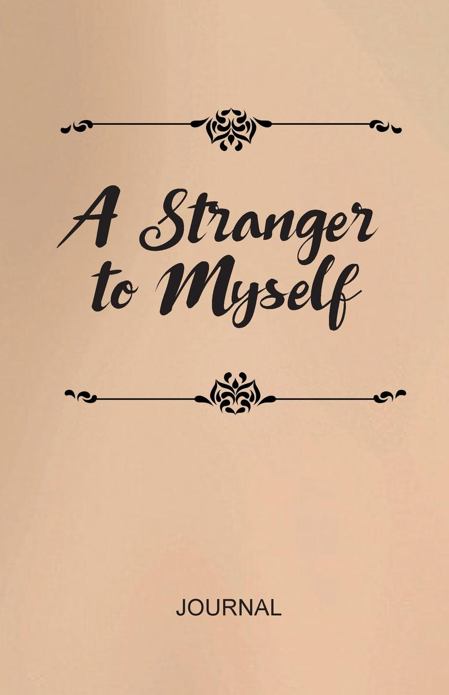Kelly Spence Cain, Sandi Huddleston-Edwards, Beth Wilson A Stranger to Myself Journal suzanne brockmann unstoppable love with the proper stranger letters to kelly